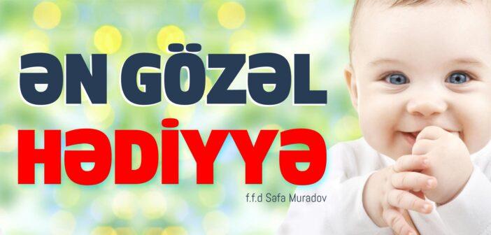 ƏN GÖZƏL HƏDİYYƏ