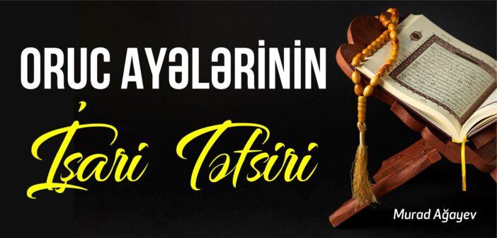 ORUC AYƏLƏRİNİN İŞARİ TƏFSİRİ