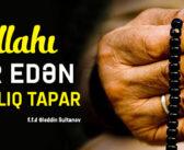 ALLAHI ZİKR EDƏN RAHATLIQ TAPAR
