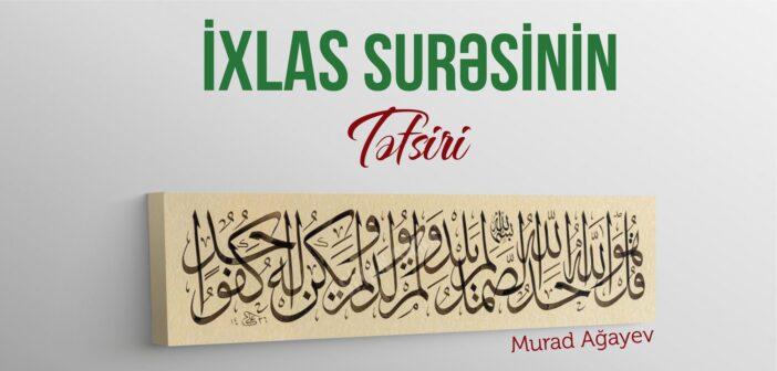 İXLAS SURƏSİNİN TƏFSİRİ